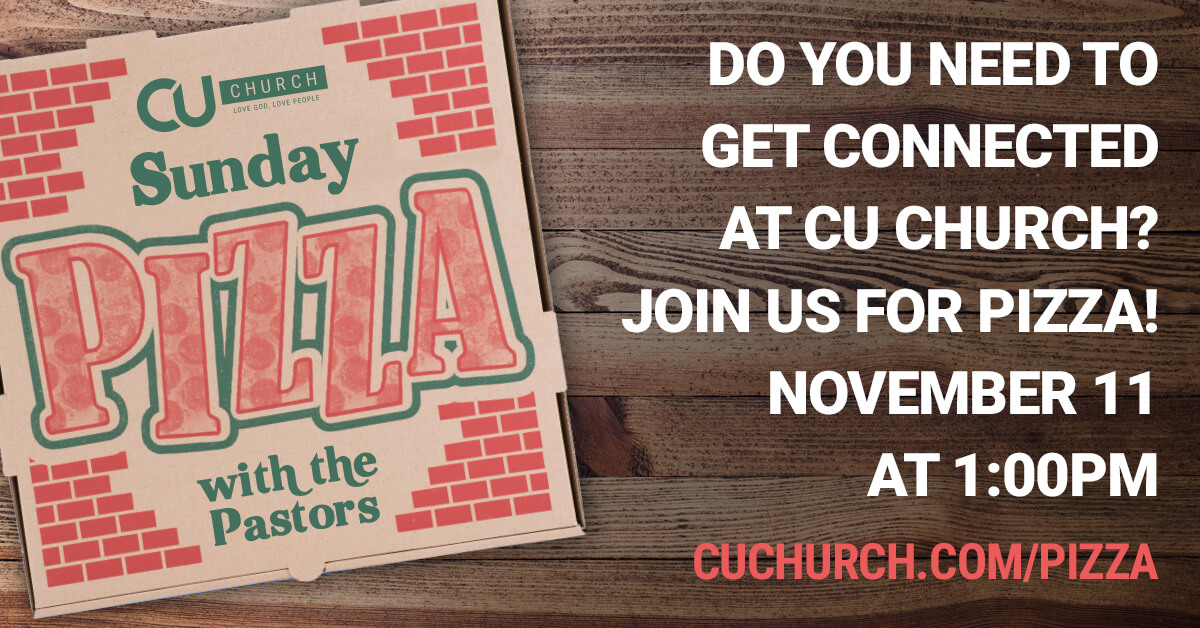 Pizza With the Pastors - Get Connected at CU Church